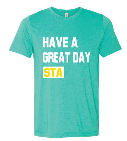 """Have A Great Day STA"" Tshirt"