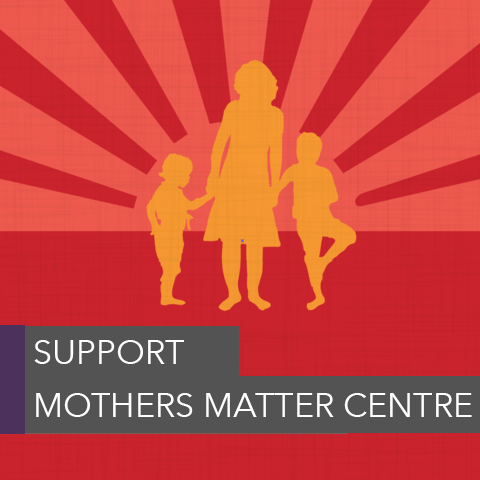 Support the Mothers Matter Centre