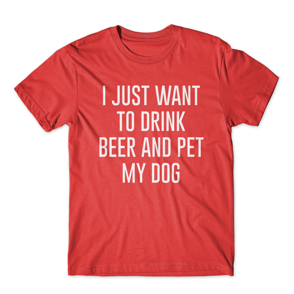 I Just Want To Drink Beer T-Shirt 100% Cotton Premium Tee