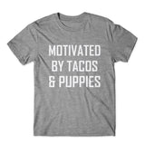 Motivated By Tacos & Puppies T-Shirt 100% Cotton Premium Tee