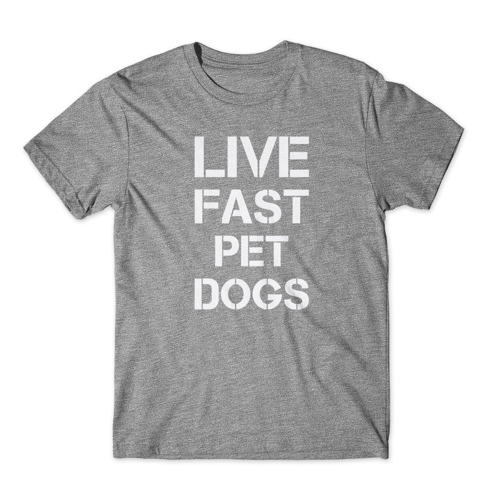 Live Fast Pet Dogs T-Shirt 100% Cotton Premium Tee