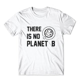 There Is No Planet B T-Shirt 100% Cotton Premium Tee