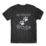 Easily Distracted By Dogs T-Shirt 100% Cotton Premium Tee
