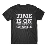 Time The Is No Side Of Change T-Shirt 100% Cotton Premium Tee