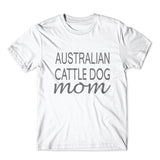 Australlian Cattle Dog Mom T-Shirt 100% Cotton Premium Tee