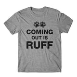 Coming Out Is Ruff T-Shirt 100% Cotton Premium Tee