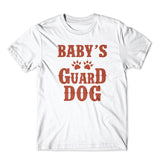 Baby's Guard Dog T-Shirt 100% Cotton Premium Tee