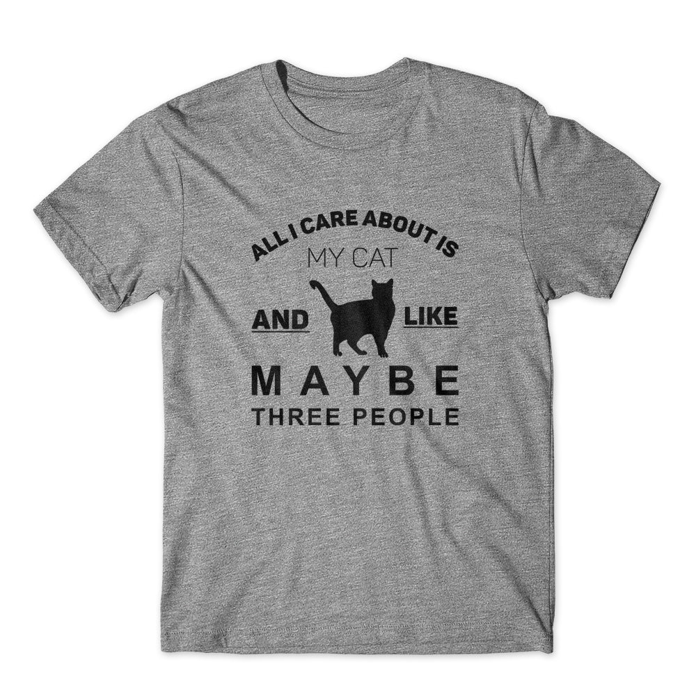 All I Care About Is My cat T-Shirt 100% Cotton Premium Tee