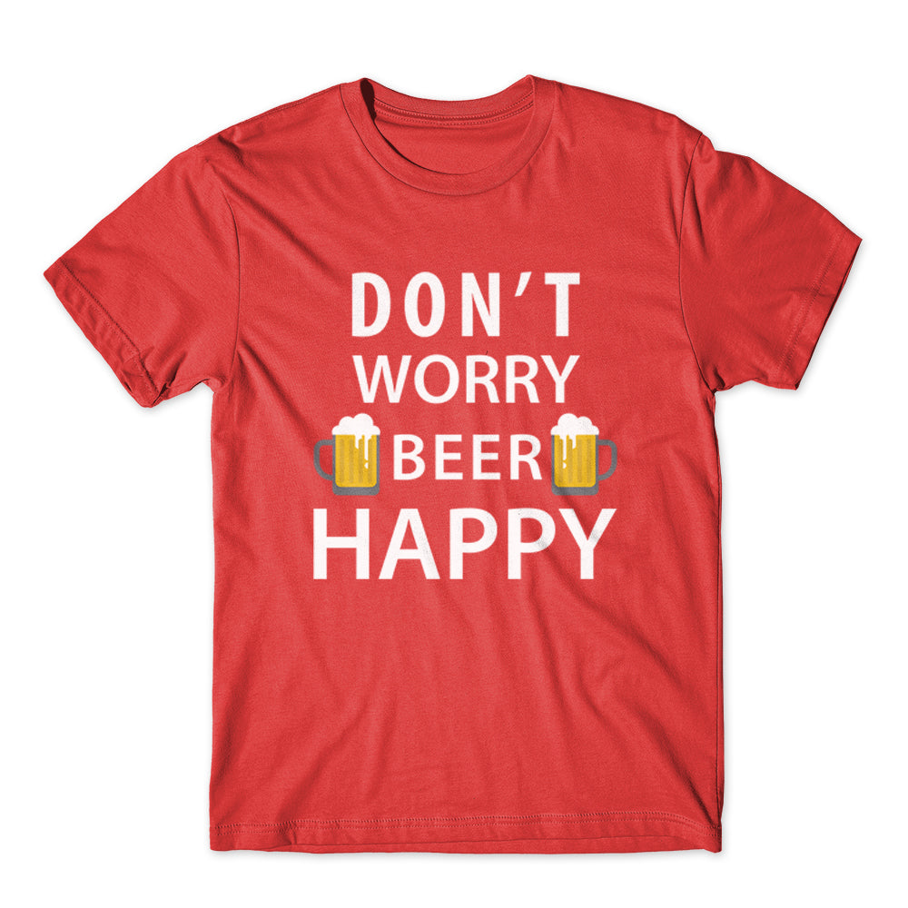 Don't Worry Beer Happy T-Shirt 100% Cotton Premium Tee