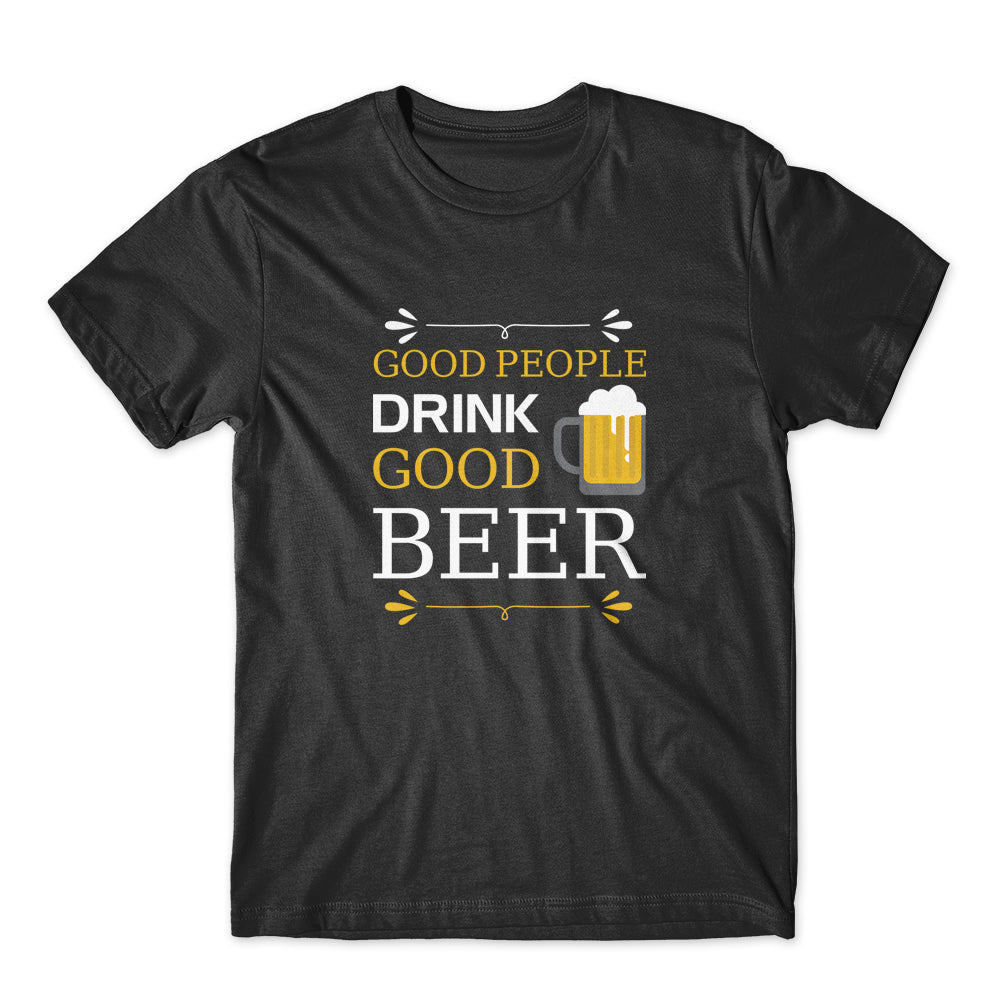 Good People Drink Good Beer T-Shirt 100% Cotton Premium Tee