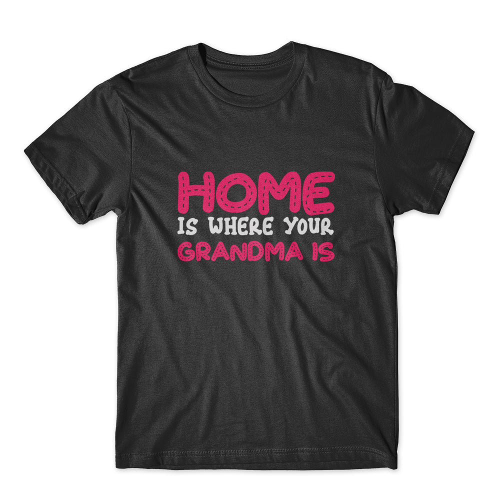 Home Is Where Your Grandma Is T-Shirt 100% Cotton Premium Tee