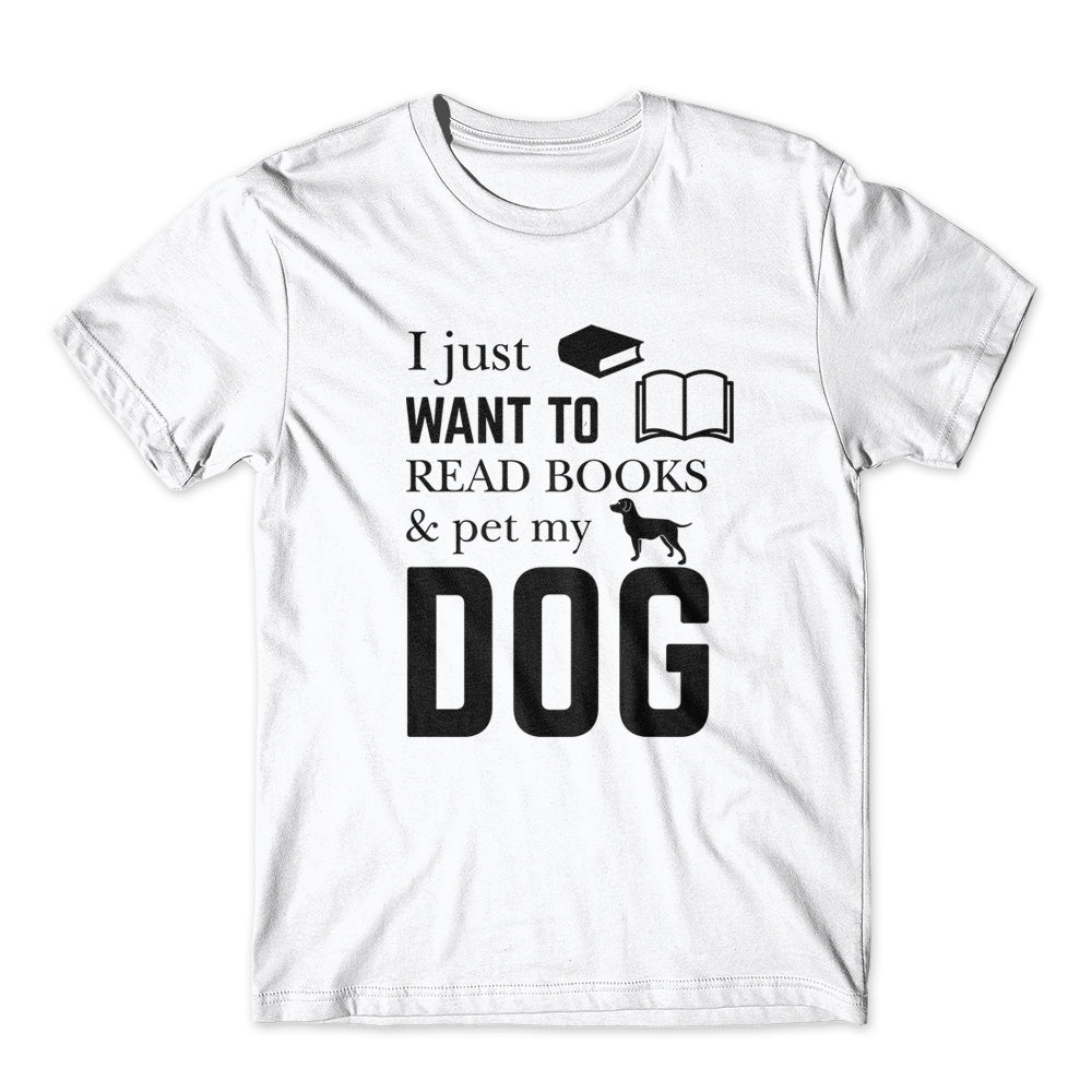I Just Read Book & Pet My Dog T-Shirt 100% Cotton Premium Tee