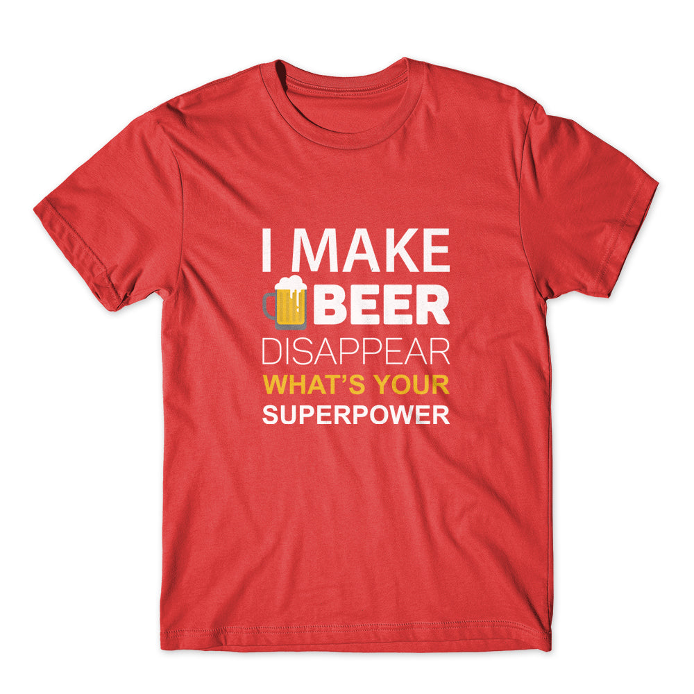 I Make Beer Disappear T-Shirt 100% Cotton Premium Tee