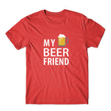 My Beer Friend T-Shirt 100% Cotton Premium Tee