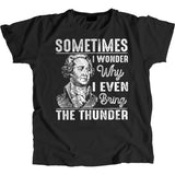Even Bring the Thunder T-Shirt 100% Cotton Premium Tee NEW