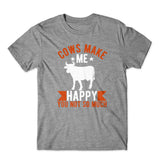 Cows Makes Me Happy T-Shirt 100% Cotton Premium Tee