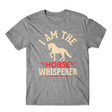 I Am The Horse whisperer T-Shirt 100% Cotton Premium Tee