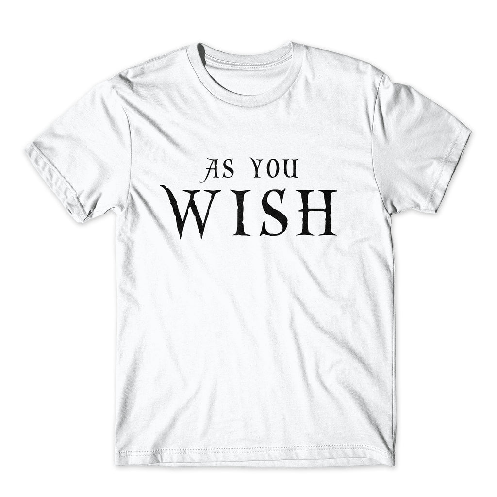 As You Wish T-Shirt. On Black, White, or Gray Soft Cotton  Premium Shirt. Princess Bride Westley and Buttercup Inspired Tee. Comfy!