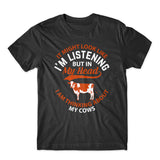 It Might Look Like My Cow T-Shirt 100% Cotton Premium Tee