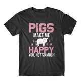 Pigs Make Me Happy T-Shirt 100% Cotton Premium Tee