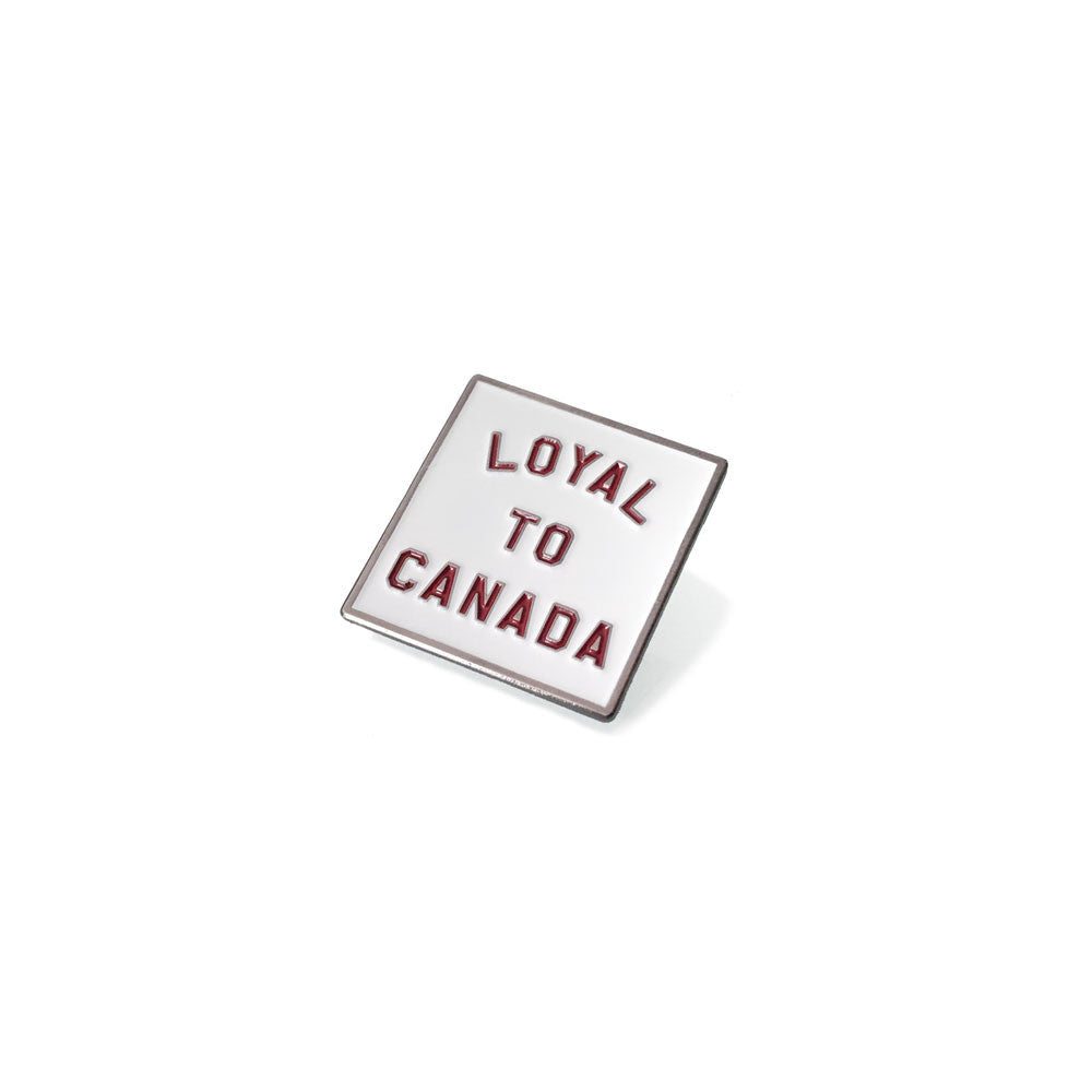 LOYAL to CANADA Pin (White) - LOYAL to a TEE