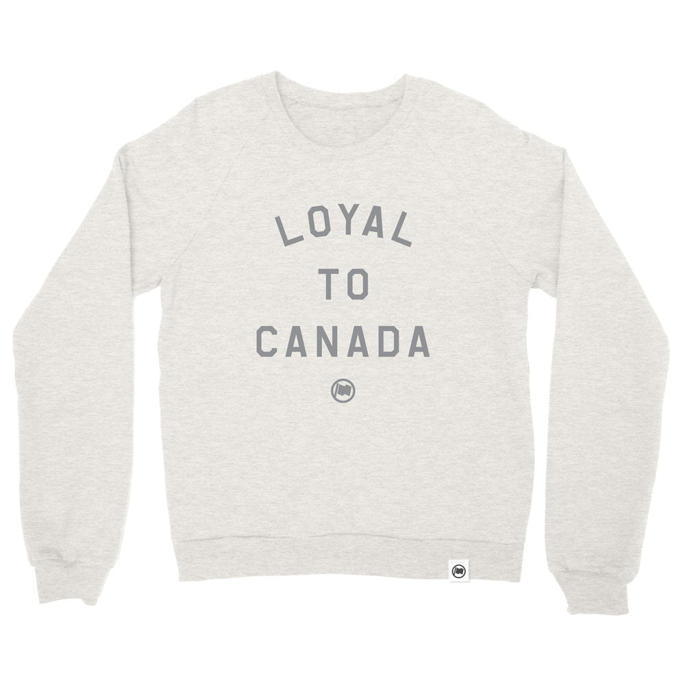 LOYAL to CANADA Unisex French Terry Crewneck (Oatmeal) - LOYAL to a TEE