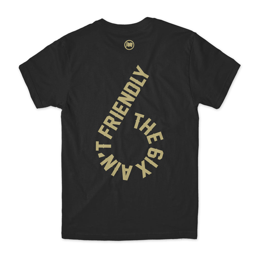 6ix Ain't Friendly Unisex Tee (Black) - LOYAL to a TEE