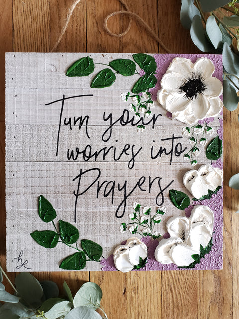 Worries into Prayers