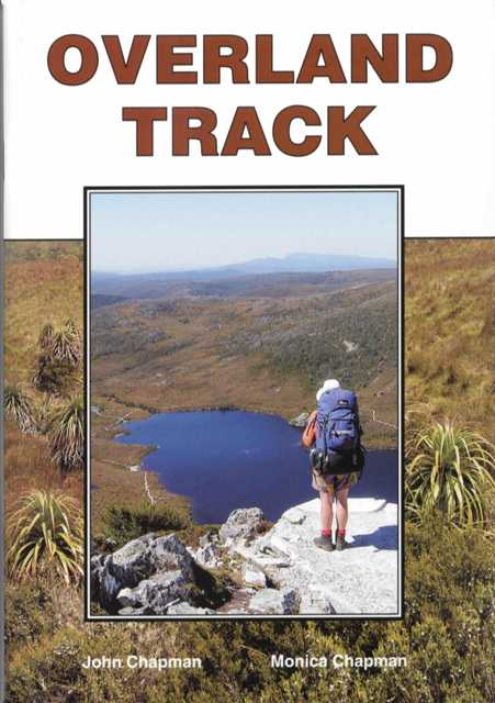 Overland Track - John Chapman (Book) - Find Your Feet Australia Hobart Launceston Tasmania