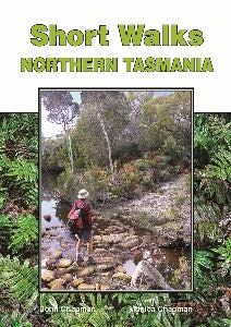 Short Walks Northern Tasmania - John Chapman Book Find Your Feet Australia Hobart Launceston Tasmania