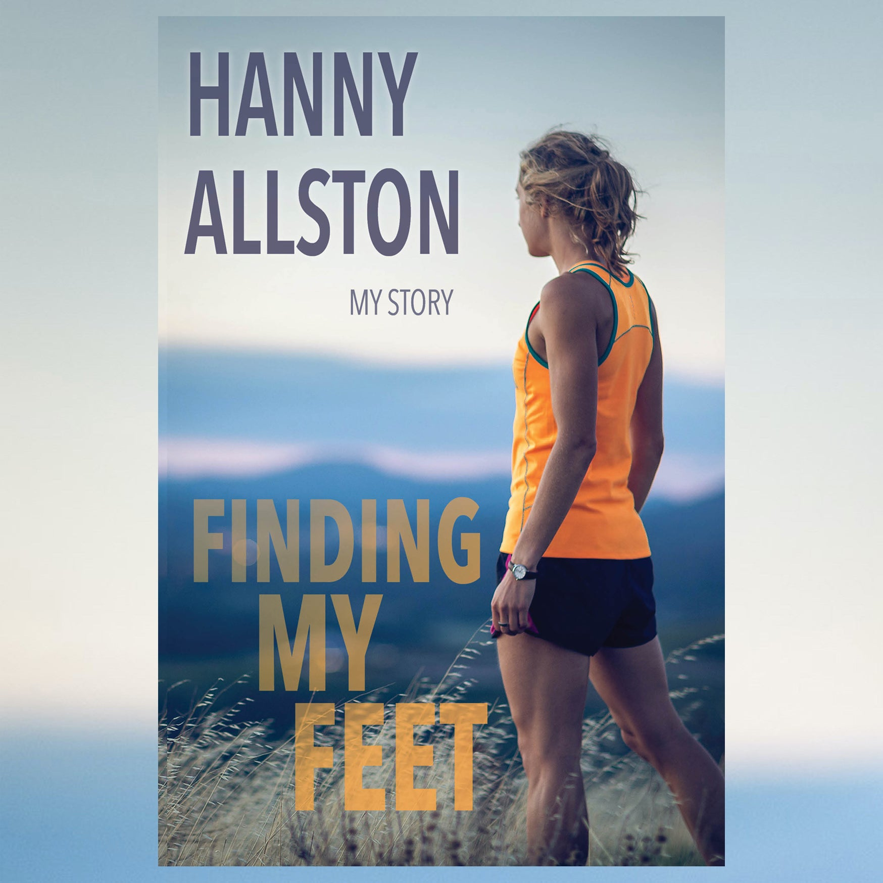 Hanny Allston Finding My Feet Book Memoir Australia Tasmania Hobart Launceston My Story