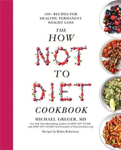 The How Not to Diet Cookbook (Book) - Find Your Feet Australia