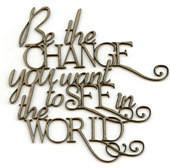 Be the Change Chipboard