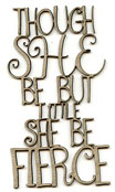 She be Fierce phrase Chipboard