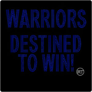 WARRIORS DESTINED TO WIN!