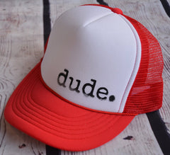 Dude trucker hat