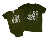 Baby or Toddler I Do What I Want T-shirt, Olive Green