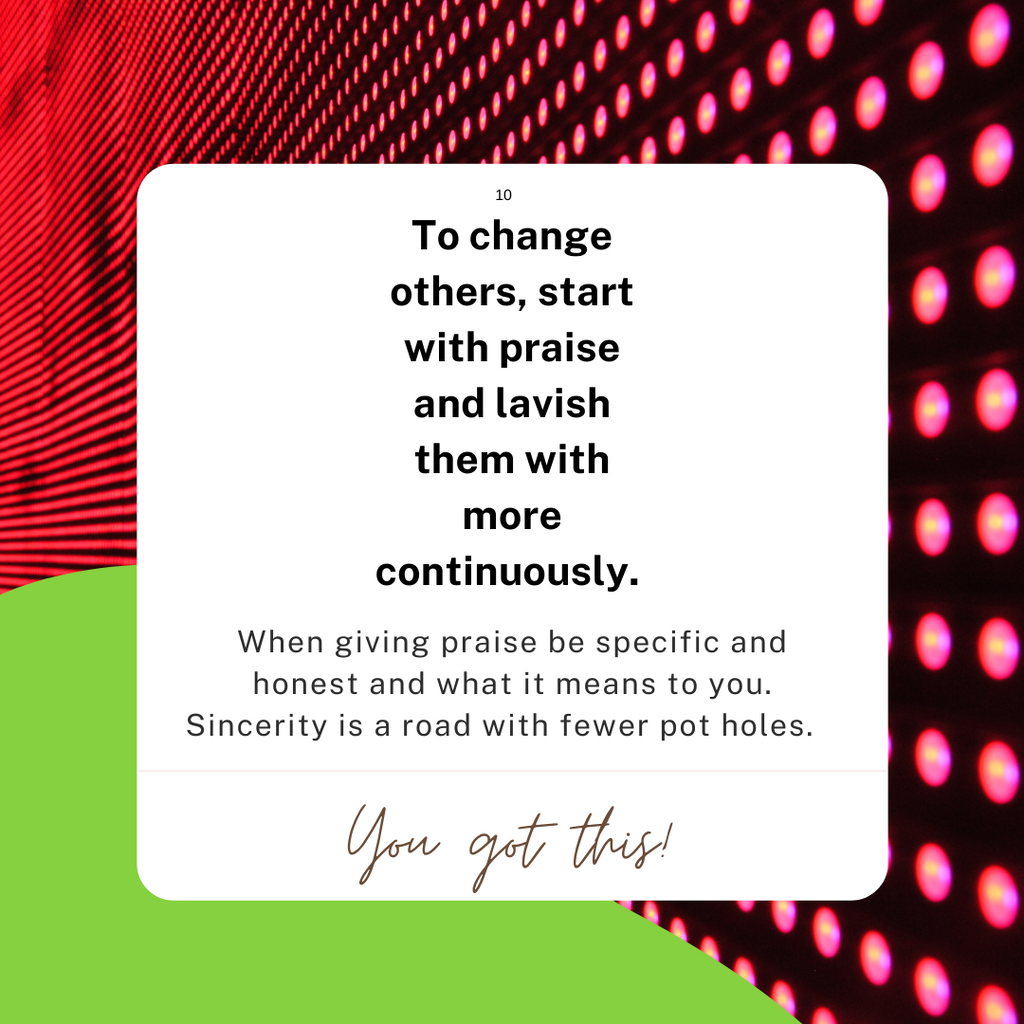 How to win friends and influence people principle 10 Start with praise.