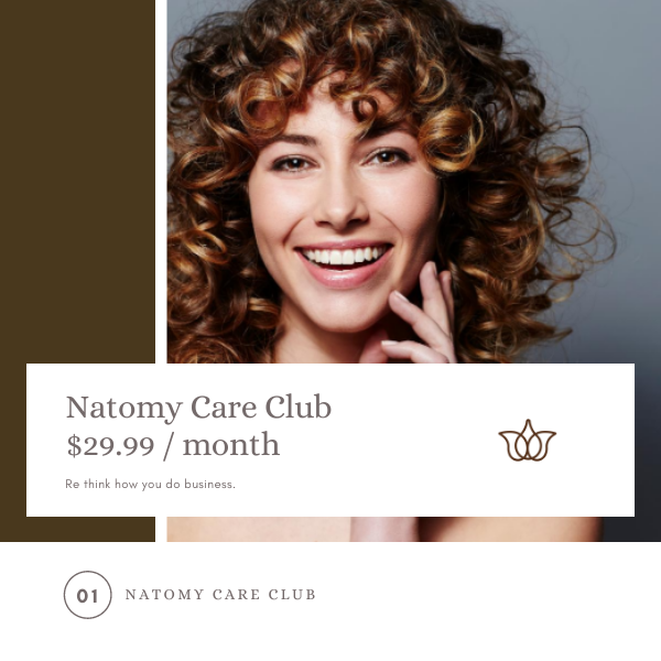 Natomy Care Club $29.99 / Month