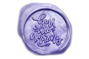 You are Amazing Wax Seal Stamp - Wax Seal Stamp - Backtozero