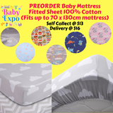 PREORDER ETA 1-15 Aug 2019 - Baby Mattress Fitted Sheet 100% Cotton (Fits up to 70 x 130cm mattress)
