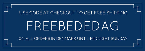 "Use code ""FREEBEDEDAG"" to get free shipping in Denmark until Sunday April 24th."