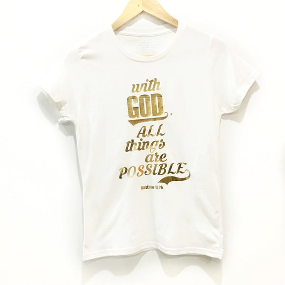 With God, All Things are Possible - Gold on White T-shirt for Her