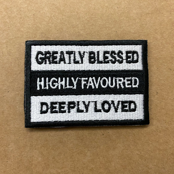 GREATLY BLESSED HIGHLY FAVOURED DEEPLY LOVED Verse-It Velcro Morale Patch