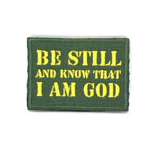 BE STILL AND KNOW THAT I AM GOD Verse-It Velcro Morale Patch