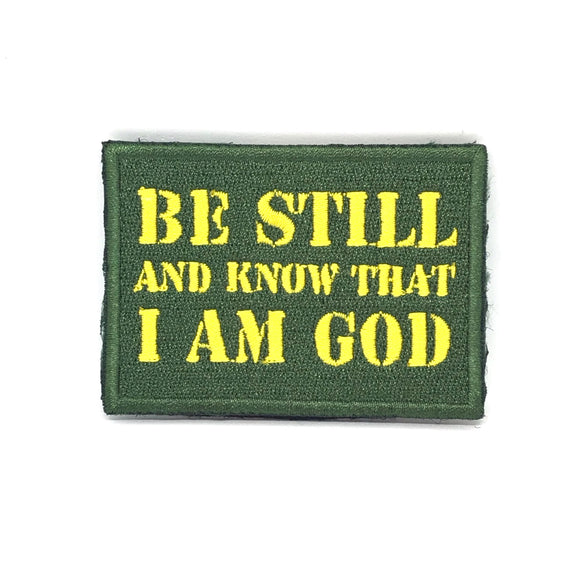 BE STILL AND KNOW THAT I AM GOD Verse-It Velcro Patch