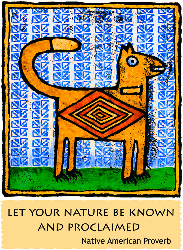 Let Your Nature Be Known - Native American #159