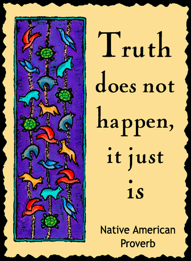 The Truth Does Not Happen - Native American #166