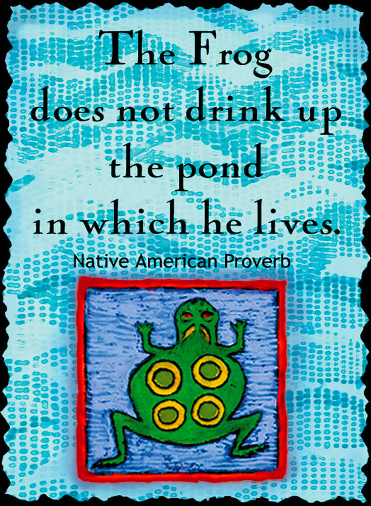 The Frog Does Not Drink Up The Pond - Native American #175