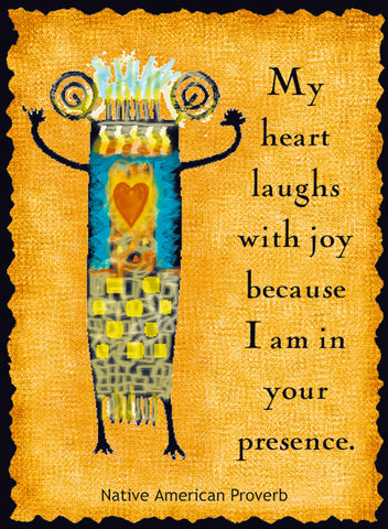 My Heart Laughs With Joy - Native American #176